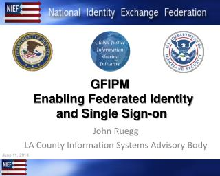 GFIPM   Enabling Federated Identity   and Single Sign-on