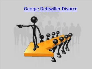 George Dettwiller Divorce
