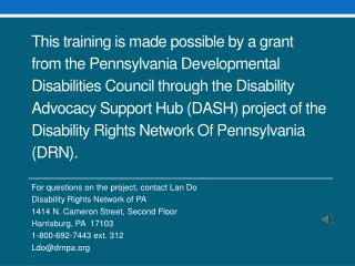 For questions on the project, contact Lan Do Disability Rights Network of PA