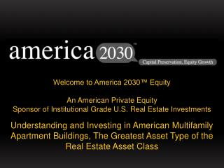 Welcome to America 2030™ Equity An American Private Equity