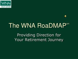 The WNA  RoaDMAP sm