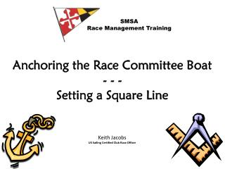 Anchoring the Race Committee Boat - - - Setting a Square Line