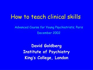 How to teach clinical skills