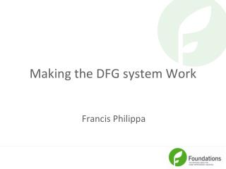Making the DFG system Work