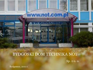 BYDGOSKI DOM TECHNIKA NOT Sp. z o. o.