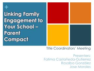 Linking Family Engagement to Your School –Parent Compact
