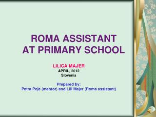ROMA ASSISTANT  AT  PRIMARY  SC H OOL