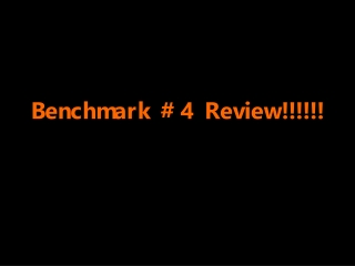Benchmark #4 Review!!!!!!