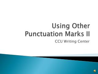 Using Other  Punctuation Marks II