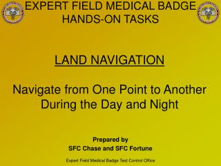 LAND NAVIGATION Navigate from One Point to Another During the Day and Night