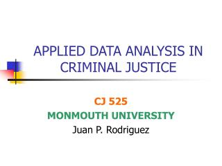 APPLIED DATA ANALYSIS IN CRIMINAL JUSTICE