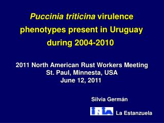 Puccinia triticina  virulence  phenotypes  present in Uruguay  during 2004-2010