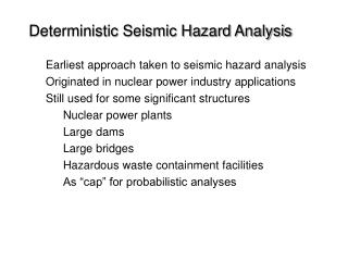 Deterministic Seismic Hazard Analysis