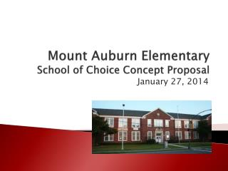 Mount Auburn Elementary School of Choice Concept Proposal