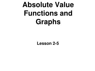 Absolute Value Functions and Graphs
