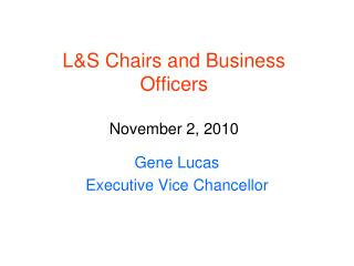L&S Chairs and Business Officers November 2, 2010
