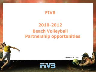 FIVB  2010-2012  Beach Volleyball   Partnership opportunities