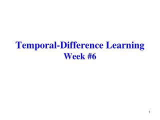 Temporal-Difference Learning Week #6