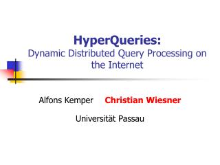 HyperQueries: Dynamic Distributed Query Processing on the Internet