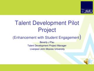 Talent Development Pilot Project (Enhancement with Student Engagement )