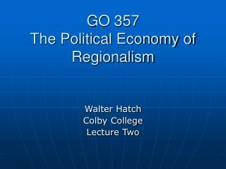 GO 357 The Political Economy of Regionalism