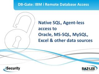 Native SQL, Agent-less access to  Oracle, MS-SQL, MySQL, Excel & other data sources