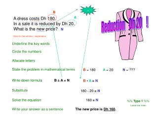 A dress costs Dh 180.   In a sale it is reduced by Dh 20.   What is the new price?