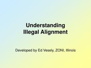 Understanding Illegal Alignment