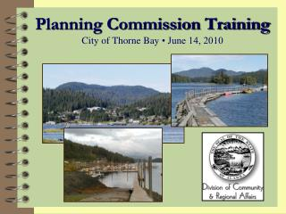 Planning Commission Training City of Thorne Bay  • June 14, 2010