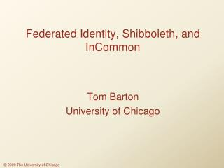 Federated Identity, Shibboleth, and  InCommon