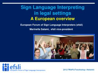 Sign Language Interpreting  in legal settings   A European overview