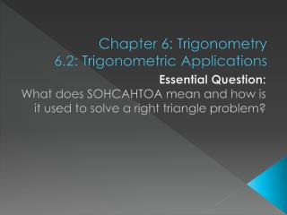 Chapter 6: Trigonometry 6.2: Trigonometric Applications