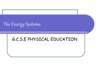 The Energy Systems