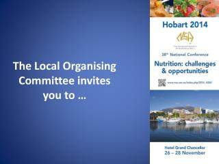 The Local Organising  Committee invites you to …