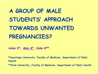 A GROUP OF MALE STUDENTS' APPROACH TOWARDS UNWANTED PREGNANCIES?