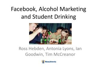 Facebook, Alcohol Marketing and Student Drinking