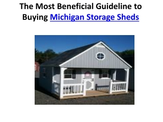 The Most Beneficial Guideline to Buying Michigan Storage She