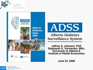 Jeffrey A. Johnson, PhD Stephanie U. Vermeulen, MSc. University of Alberta &
