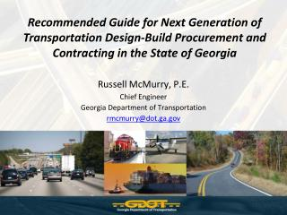 Russell McMurry, P.E.  Chief Engineer Georgia Department of Transportation rmcmurry@dot.ga