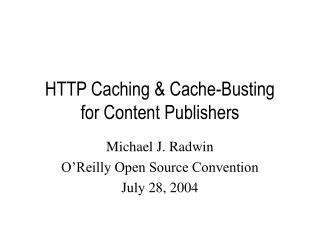 HTTP Caching  Cache-Busting for Content Publishers