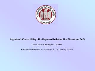 Argentina's Convertibility: The Repressed Inflation That Wasn't  (so far?)
