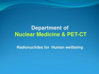 Department of Nuclear Medicine & PET-CT
