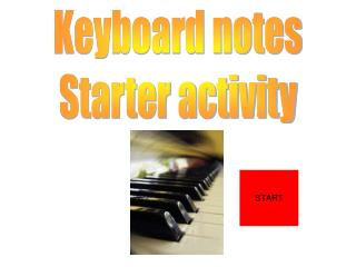 Keyboard notes Starter activity