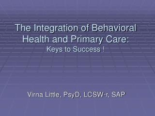 The Integration of Behavioral Health and Primary Care: Keys to Success !