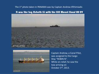 The 1 st  photo taken in PANAMA was by Captain Andrew Efthimiadis