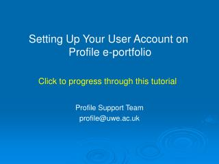 Profile Support Team profile@uwe.ac.uk