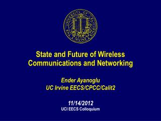 State and Future of Wireless Communications and Networking Ender Ayanoglu
