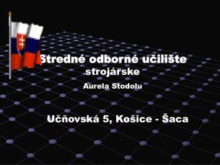 Stredné odborné učilište  strojárske Aurela Stodolu