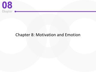 Chapter 8: Motivation and Emotion