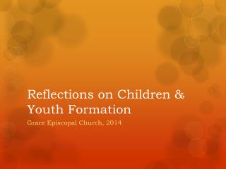 Reflections on Children & Youth Formation